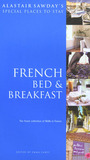 French Bed and Breakfast (Alastair Sawday's Special Places to Stay)