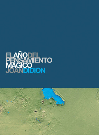 El año del pensamiento mágico by Joan Didion
