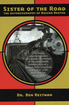 Sister of The Road: The Autobiography of Boxcar Bertha - as told to Dr. Ben Reitman