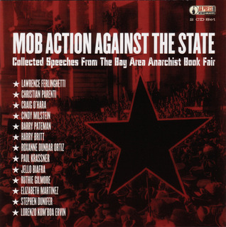 Mob Action Against the State: Collected Speeches from the Bay Area Anarchist Bookfair