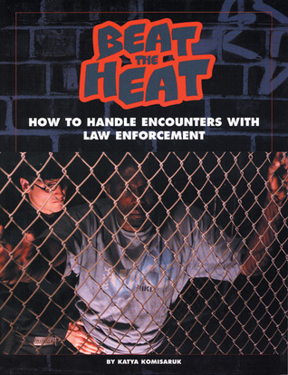 Beat the Heat: How to Handle Encounters With Law Enforcement