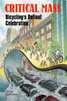 Critical Mass: Bicycling's Defiant Celebration
