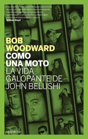 Como una moto: La vida galopante de John Belushi
