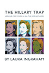 The Hillary Trap: Looking for Power in All the Wrong Places