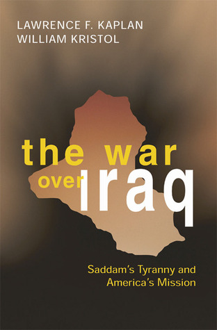 The War Over Iraq by Lawrence F. Kaplan