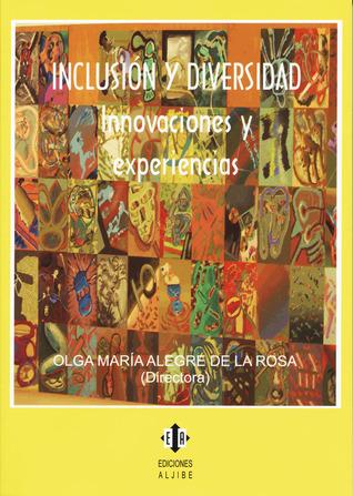 Inclusión y diversidad: Innovaciones y experiencias por Olga Maria Alegre De la Rosa