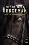 Not Your Father's Horseman (Dark Horseman #1)