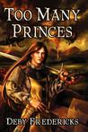Too Many Princes