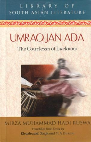 Umrao Jan Ada: The Courtesan of Lucknow
