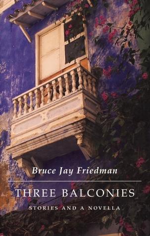 Three Balconies by Bruce Jay Friedman
