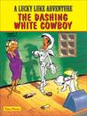 Lucky Luke - The Dashing White Cowboy