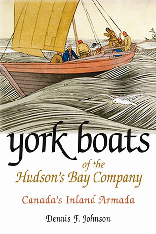 york-boats-of-the-hudson-s-bay-company-canada-s-inland-armada