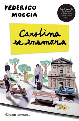 Carolina se enamora by Federico Moccia