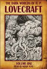 The Dark Worlds of H.P. Lovecraft, Vol 1