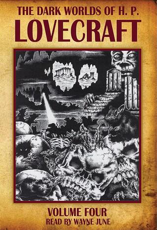 The Dark Worlds of H.P. Lovecraft, Vol 4