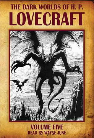 The Dark Worlds of H.P. Lovecraft, Vol 5