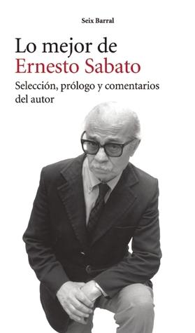 Lo mejor de Ernesto Sábato