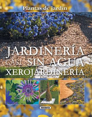 Jardinería sin agua: Xerojardinería par María Jesús Díaz, Susaeta publishing