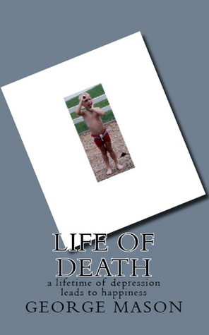 Life of Death by George Mason