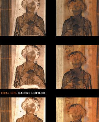 Final Girl by Daphne Gottlieb