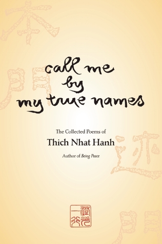 Call Me by My True Names by Thich Nhat Hanh