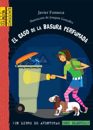 El caso de la basura perfumada (Clara Secret) (Spanish Edition)