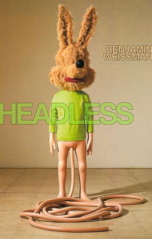 Headless by Benjamin Weissman