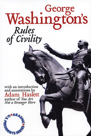 George Washington's Rules of Civility: Akashic U.S. Presidents Series
