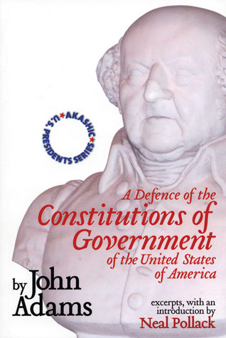 A Defense of the Constitutions of Government of the United States of America: Akashic U.S. Presidents Series