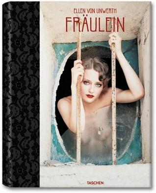 Ellen Von Unwerth: Fraulein par Ingrid Sischy, Ellen Von Unwerth