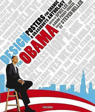Design for Obama: Posters for Change: A Grassroots Anthology