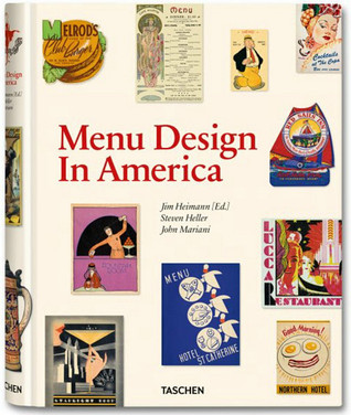 Menu Design in America: A Visual and Culinary History of Graphic Styles and Design, 1850–1985