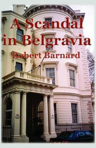 A Scandal in Belgravia by Robert Barnard