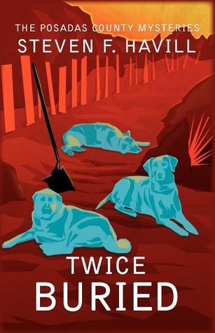 Twice Buried by Steven F. Havill