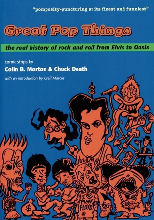 Great Pop Things: The Real History of Rock 'n' Roll from Elvis to Oasis
