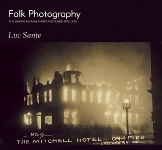 Folk Photography: The American Real-Photo Postcard, 1905-1930
