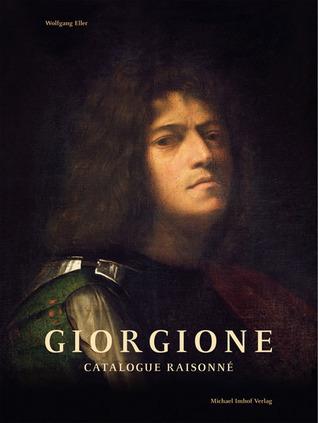 Giorgione: Catalogue Raisonne: Mystery Unveiled