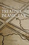 Shah Wali Allah's Treatises on Islamic Law by Shāh Walī Allāh ad-Dihlawi
