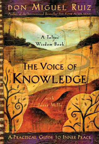 The Voice of Knowledge by Miguel Ruiz