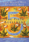 The Fifth Agreement: A Practical Guide to Self-Mastery by Miguel Ruiz
