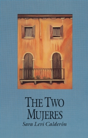 The Two Mujeres by Sara Levi Calderon