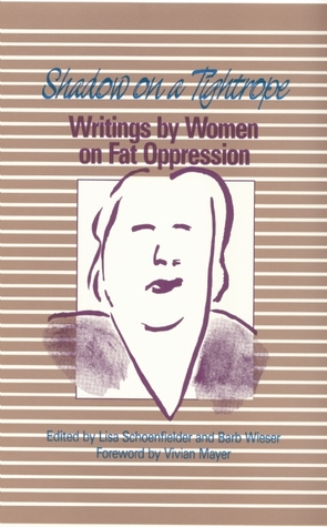 Shadow on a Tightrope: Writings by Women on Fat Oppression