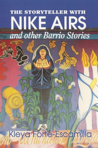The Storyteller with Nike Airs and Other Barrio Storie