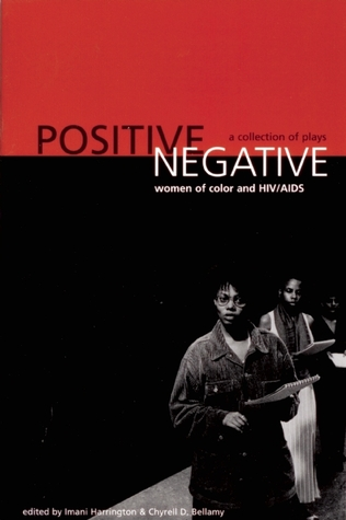 Positive/Negative: Women of Color and HIV/AIDS: A Collection of Plays