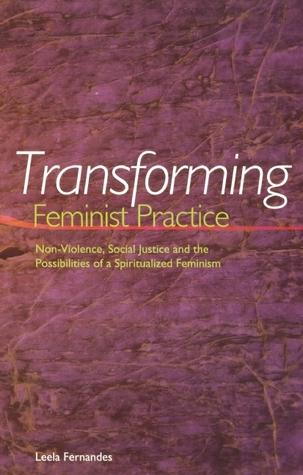 Transforming Feminist Practice by Leela Fernandes