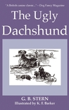 The Ugly Dachshund by G.B. Stern