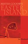 Mister Goodbye Easter Island