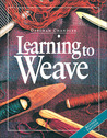 Learning to Weave, Revised Edition