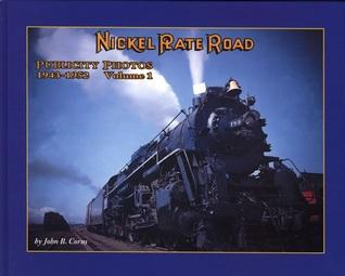 Nickel Plate Road: Publicity Photos 1943-1952 Volume 1