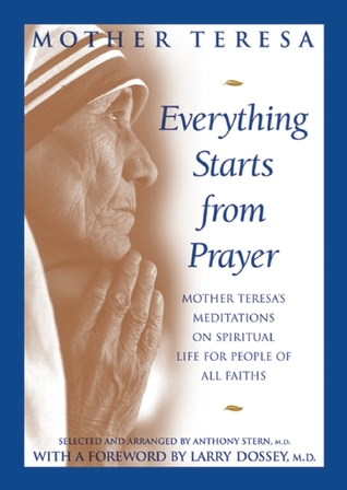 Everything Starts From Prayer Mother Teresas Meditations On